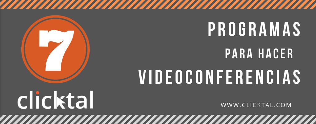 7 Programas para hacer videoconferencias